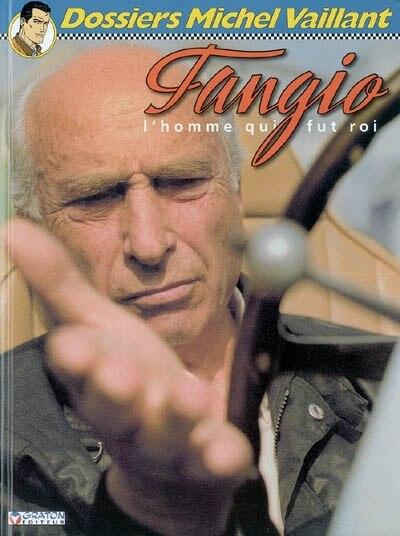 Michel Vaillant - Dossiers 08 Fangio l'homme qui fut roi by COLLECTIF