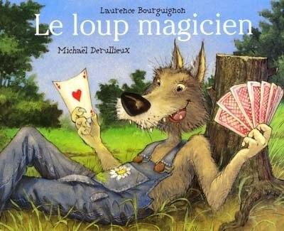 Le loup magicien by Laurence Bourguignon