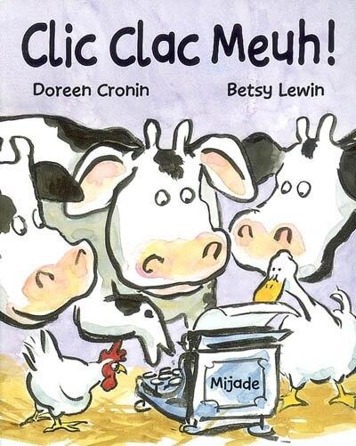 Clic Clac Meuh! by Doreen Cronin