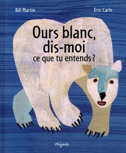 Book Ours blanc, dis-moi... by Eric Carle