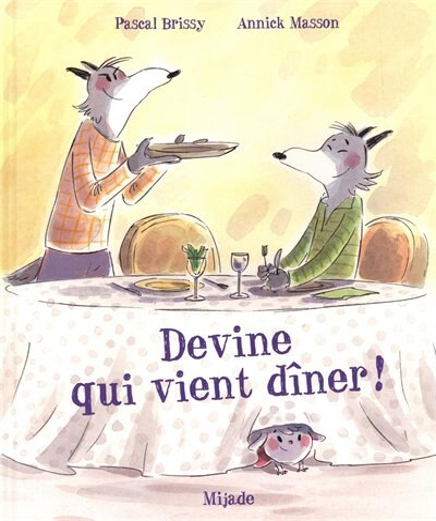 Devine qui vient dîner? by Pascal Brissy