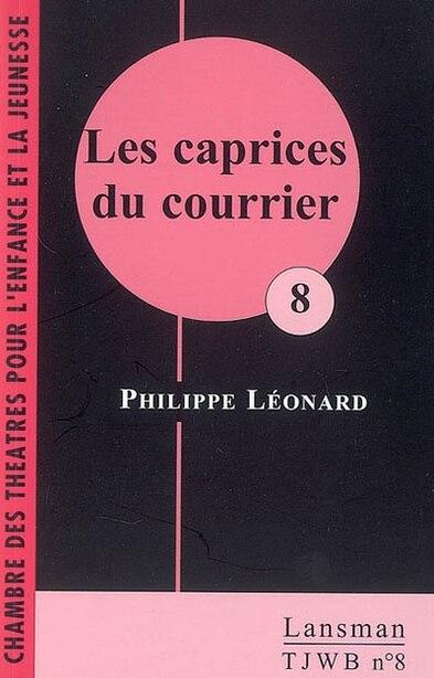Caprices du courrier (Les) by Philippe Léonard