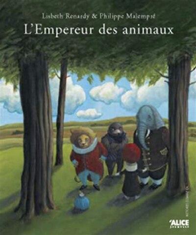 Empereur des animaux (L') by Philippe Malempré