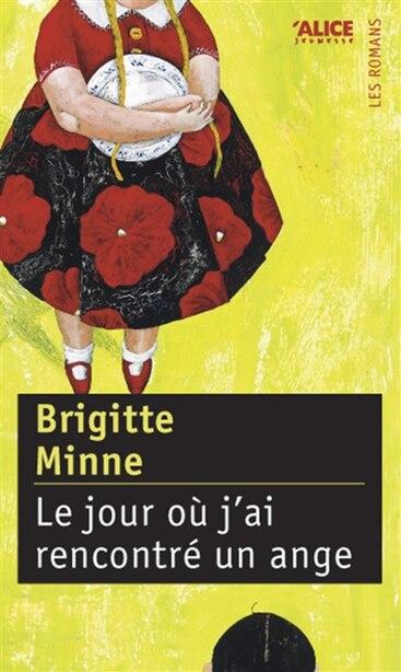 Jour où j'ai rencontré un ange (Le) by Brigitte Minne