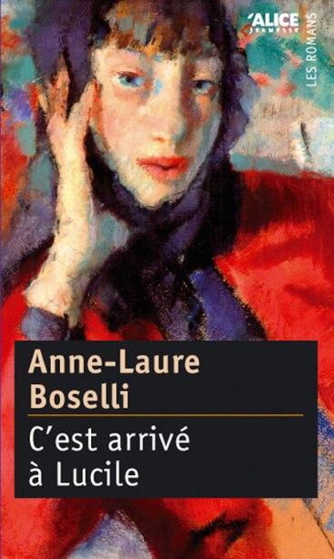 C'est arrivé à Lucile by Anne-Laure Boselli