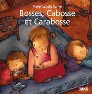 Bosses, Cabosse et Carabosse by Marie-Isabelle Callier