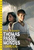 Thomas PasseMondes, t. 01: Dardéa