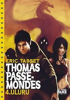 Thomas Passe-Mondes, tome 04 Uluru
