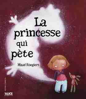 Princesse qui pète (La) by Maud Roegiers
