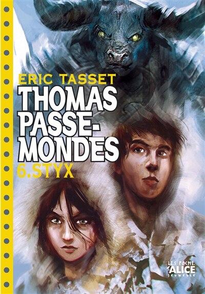 Thomas Passe-mondes, t. 06: Styx by Eric Tasset