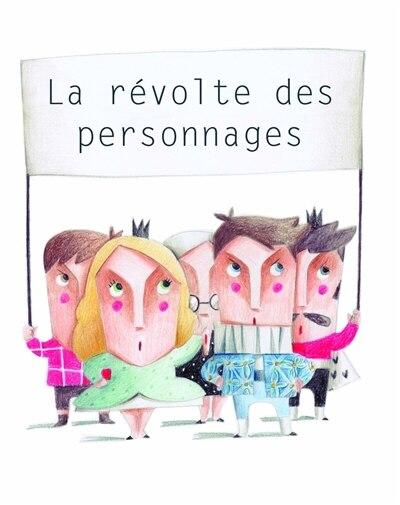 Révolte des personnages (La) by Gwladys Constant