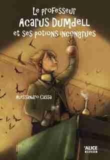 Professeur Acarus Dumdell et ses potions by Alessandro Cassa