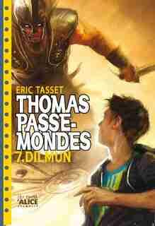 Thomas Passe-mondes, t. 07: Dilmun by Eric Tasset