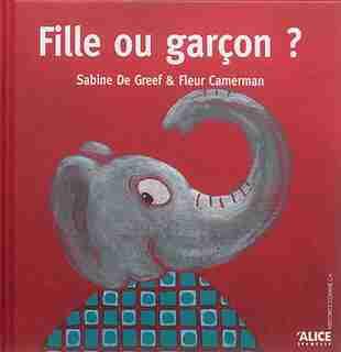 Fille ou garçon? [nouvelle édition] by Fleur Camerman