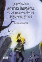Le professeur Acarius Dumdell et les chauves-souris de Sleeping Stones