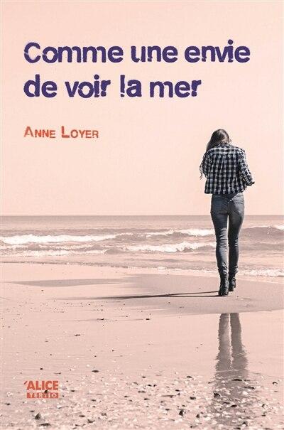 Comme une envie de voir la mer by Anne Loyer