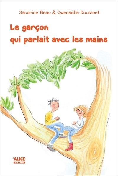 Garçon qui parlait avec les mains (Le) by Sandrine Beau