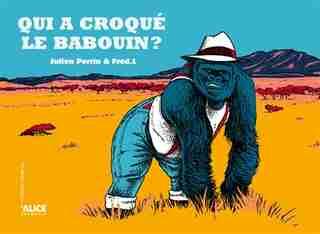 Qui a croqué le babouin? by Julien Perrin