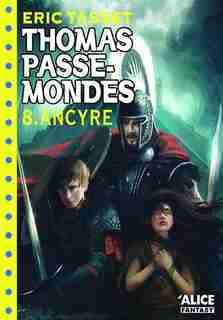 Thomas Passe-Mondes, t. 08: Ancyre by Eric Tasset