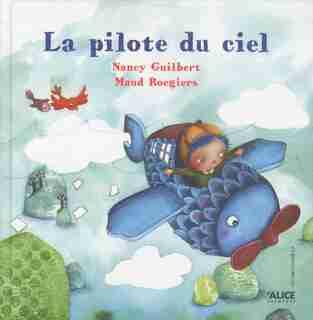 Pilote du ciel (La) by Nancy Guilbert