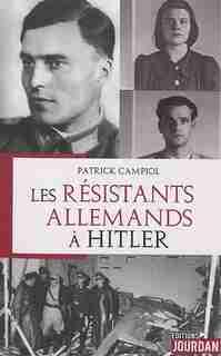 Les résistants allemands à Hitler de Alain Leclercq
