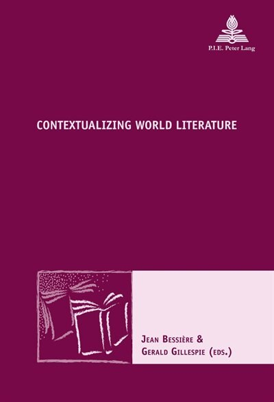 Contextualizing World Literature by Jean Bessière