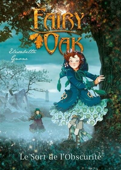 Fairy Oak tome 2 le sort de l'obscurité by Elizabeth Gnone