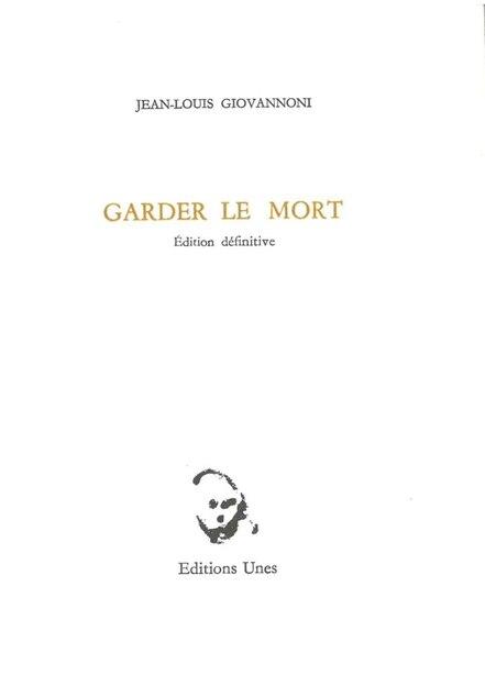Garder le mort by Jean-Louis Giovannoni