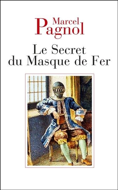 Le secret du masque de fer by MARCEL PAGNOL