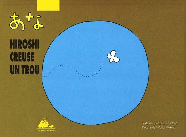 Hiroshi creuse un trou by Shuntarô Tanikawa