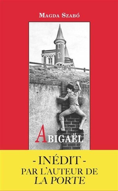Abigaël by Magda Szabo