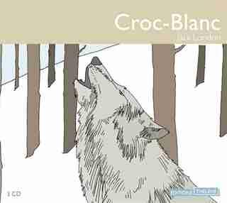 Croc-Blanc [3 CD] by Jack London