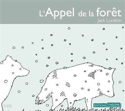 Appel de la foret (L') [3 CD] by Jack London