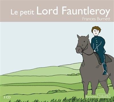 Petit Lord Fauntleroy (Le) [3 CD] by Frances Burnett