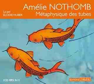 Métaphysique des tubes [mp3] de Amélie Nothomb