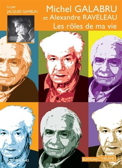 Rôles de ma vie (Les) by Michel Galabru