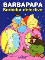 BARBIDUR DETECTIVE -BARBAPAPA