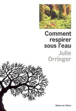 Book Comment respirer sous l'eau by Julie Orringer