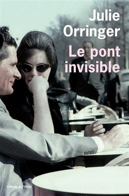 Book Pont invisible (Le) by Julie Orringer