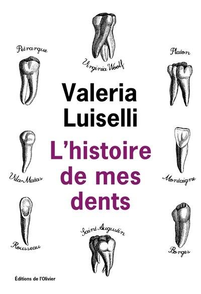Histoire de mes dents by Valeria Luiselli
