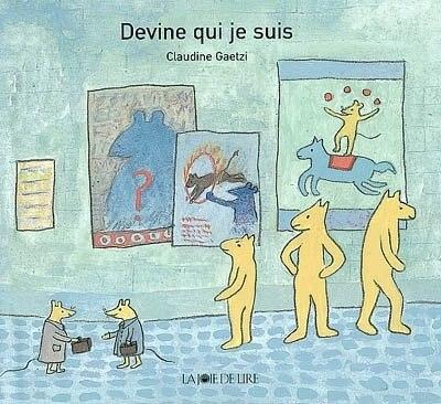Devine qui je suis by Claudine Gaetzi