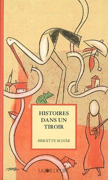 Histoires dans un tiroir by Brigitte Schär