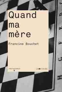 Quand ma mère by Francine Bouchet