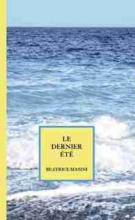 Dernier été (Le) by Beatrice Masini