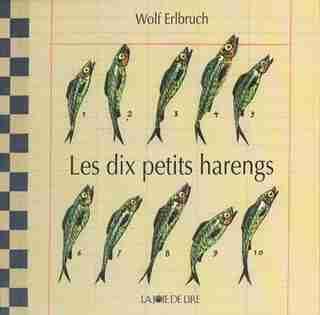 Dix petits harengs (Les) [nouvelle édition] by WOLF ERLBRUCH