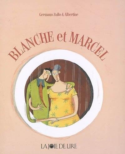 Blanche et Marcel by Germano Zullo