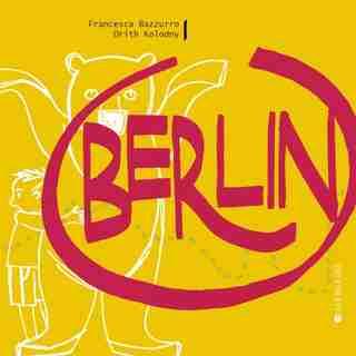 Berlin by Orith Kolodny