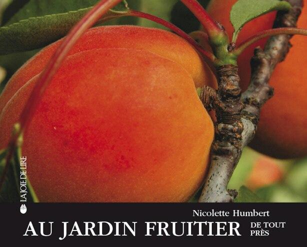 Au jardin fruitier de tout près by Nicolette Humbert
