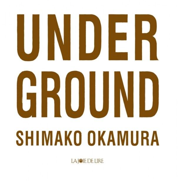 Under Ground [nouvelle édition] by Shimako Okamura