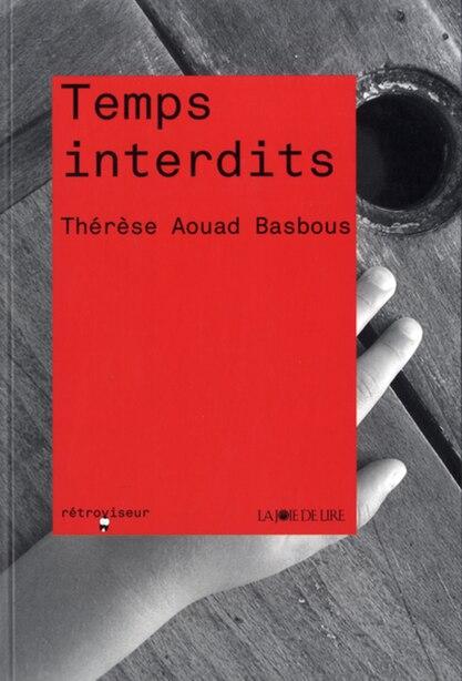 Temps interdits by Thérèse Aouad Basbous